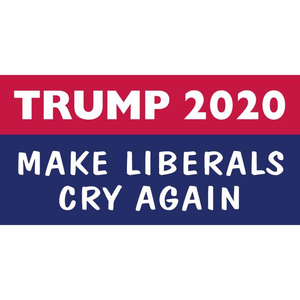 American Liberals Cry Again TRUMP 2020 Political Car Bumper Sticker