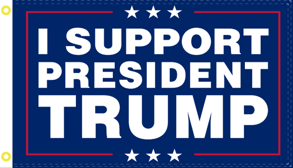 I Support President Trump Flag - Made in USA