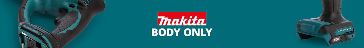 Makita Body Only
