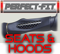 Perfect Fit Seats & Hoods