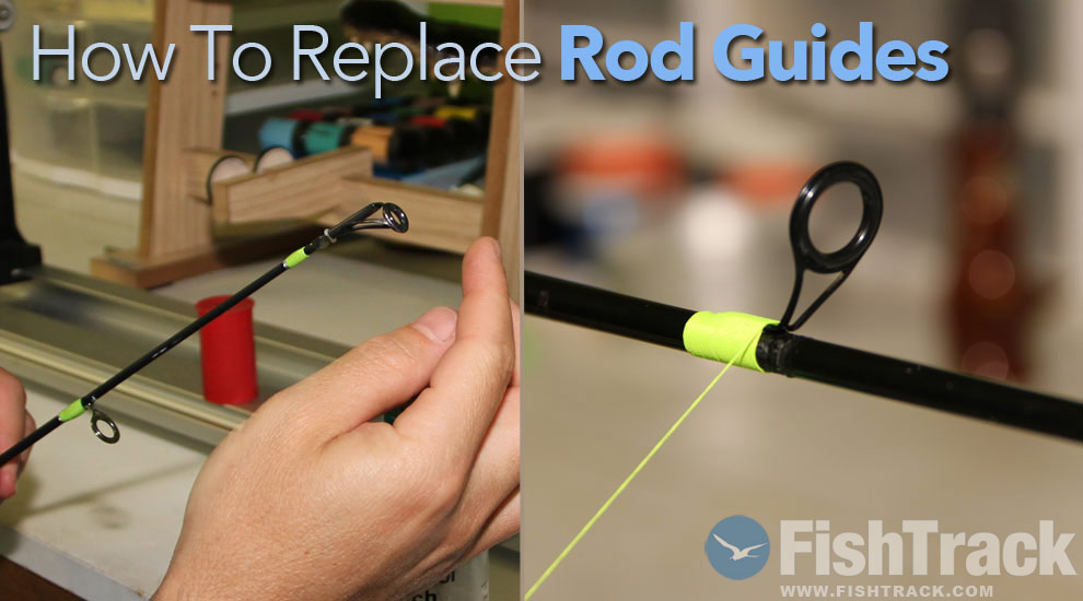 How to Replace Rod Guides and Tops