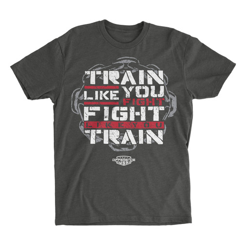 Train Like You Fight T-Shirt