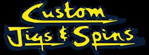 Custom Jigs and Spins