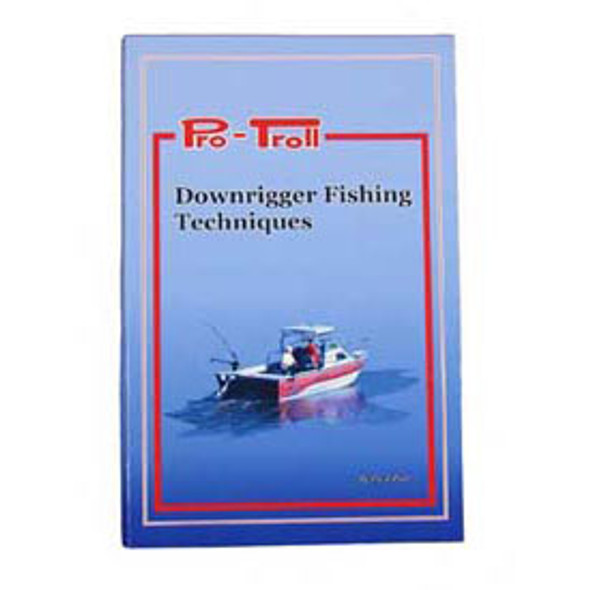 Pro-Troll Downrigger Fishing Techniques