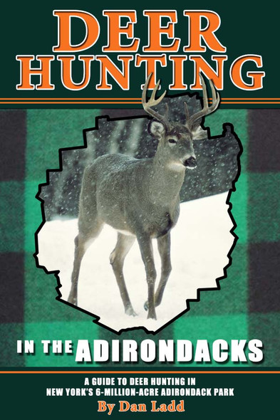 Deer Hunting in the Adirondacks 2nd Edition
