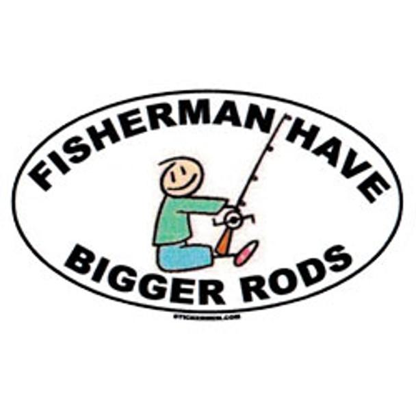 Decal - Fisherman Have Bigger Rods