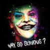 Why So Serious? by Patrice Murciano - Extra Large