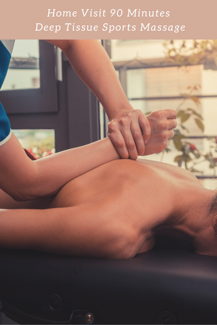 Home Visit 90 Minutes Deep Tissue Sports Massage