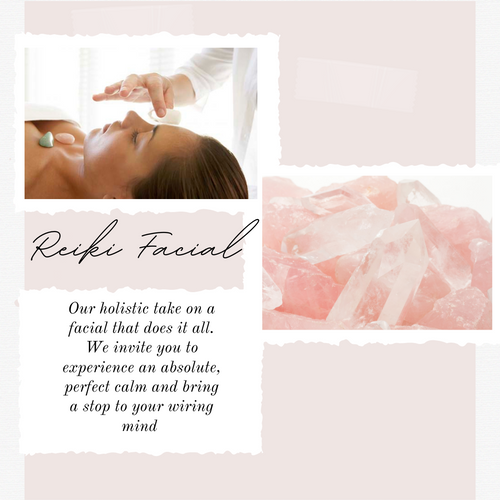 Reiki Facial 1hr 15mins   Our holistic take on a Facial that does it all! We invite you to experience an absolute, perfect calm and bring a stop to your wiring mind.  Experience-  Epsom salt foot soak, Crystal placement (optional), Essential Oil inhalation, Deep cleanse Facial, Pressure point facial massage with rose quartz mushrooms, Reiki.