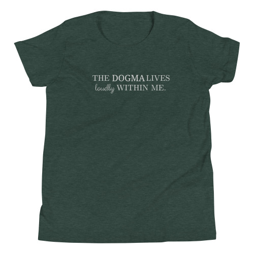 The Dogma Lives Loudly Youth T-Shirt