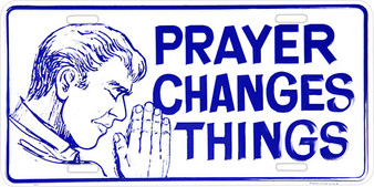 Hangtime Prayer Changes Things Religious license plate