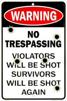Hangtime No Trespassing Violators will be shot survivors will be shot again 8 x 12 metal sign