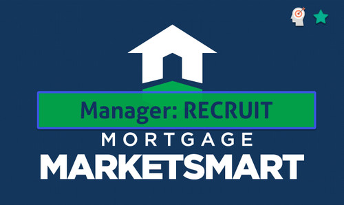 Mortgage MarketSmart for Managers: Recruiting version includes critical data on top sales talent