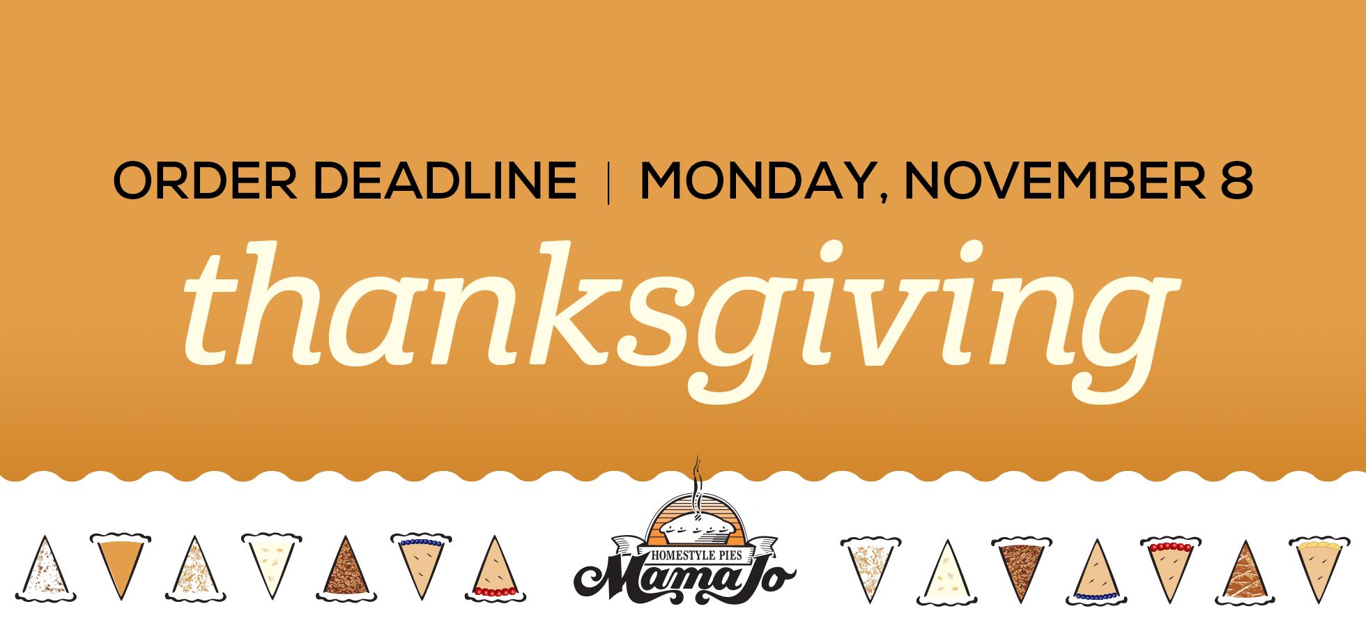 mThanksgiving ORDER DEADLINE: MONDAY, NOVEMBER 8