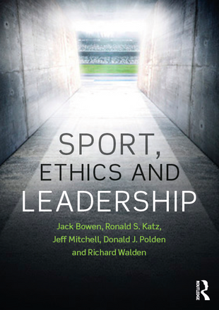 Sport, Ethics and Leadership by Jack Bowen