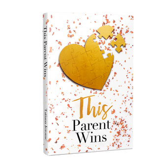 THIS PARENT WINS JOURNAL (SINGLE PARENT JOURNAL)