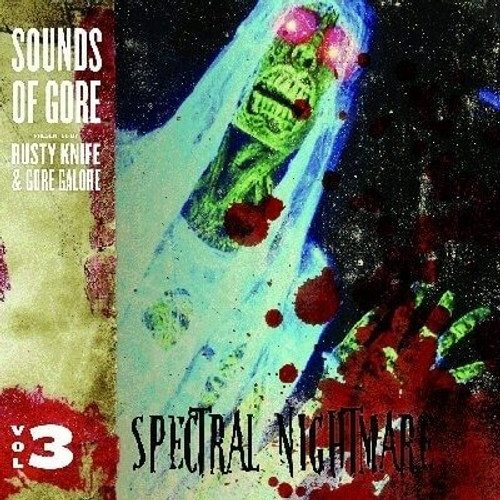 Spectral Nightmare - Sounds Of Gore Vol 3