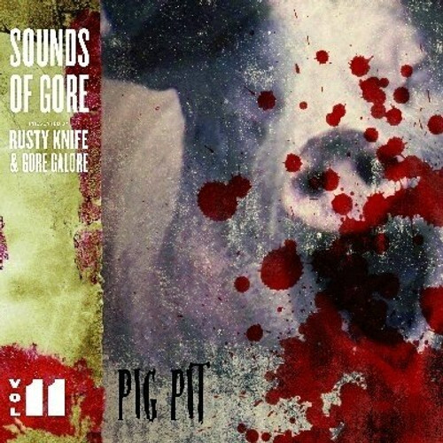 Pig Pit - Sounds Of Gore Vol 11