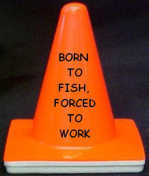 "Novelty 4"" Blaze Cone #082  Born to Fish, Forced to Work"
