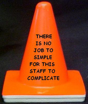"Novelty 4"" Blaze Cone #053 There is No Job to Simple....Complicate"
