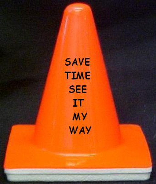 "Novelty 4"" Blaze Cone #028 Save Time See it my way"