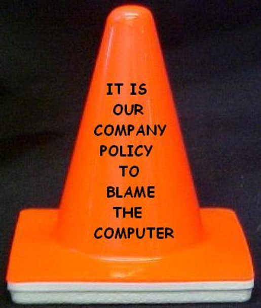 "Novelty 4"" Blaze Cone #047 It is our Company Policy To blame Computer"