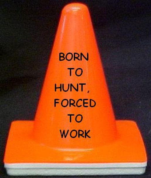 """Novelty 4"""" Blaze Cone #083 Born to Hunt, Forced to Work"""
