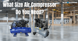 What Size Air Compressor Do You Need?
