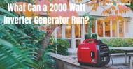 What Can a 2000 Watt Inverter Generator Run?