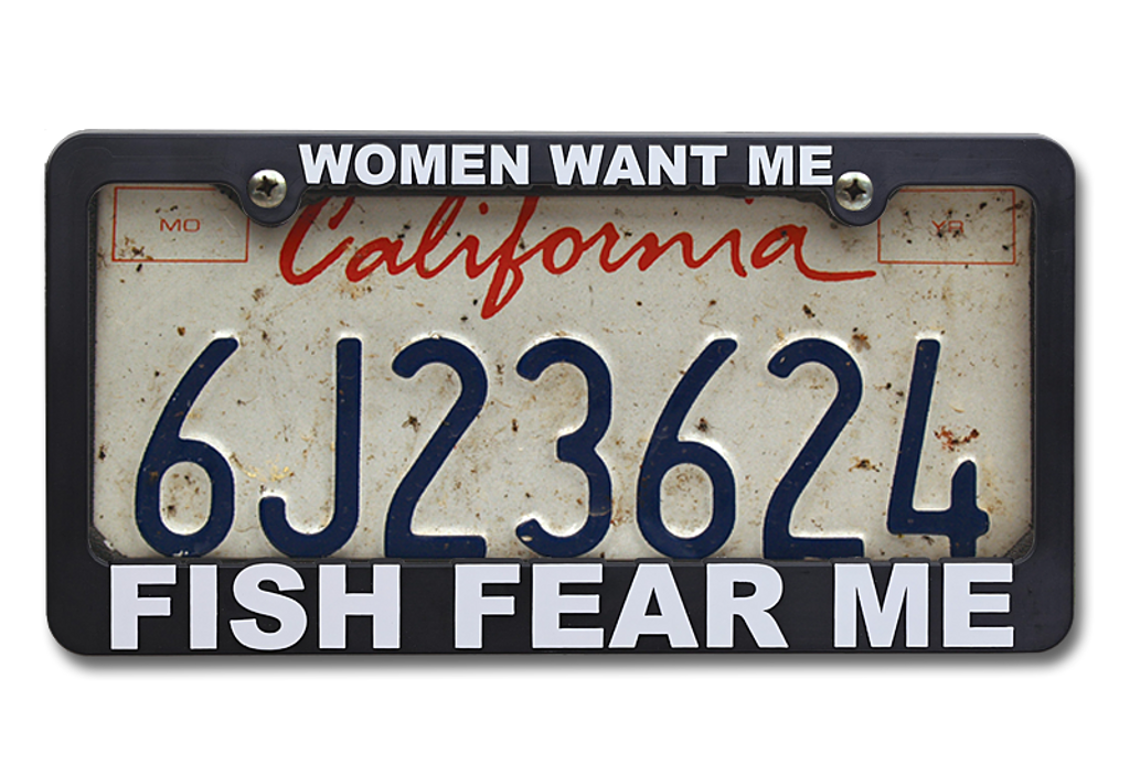 The Fly Shop's License Plate Holders - Women Want Me/Fish Fear Me