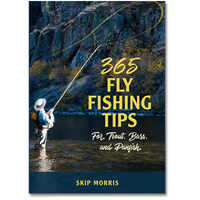 365 Fly Fishing Tips For Trout, Bass & Panfish