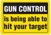 B&F Diamond Plate Sign - Gun Control is Being Able to Hit Your Target