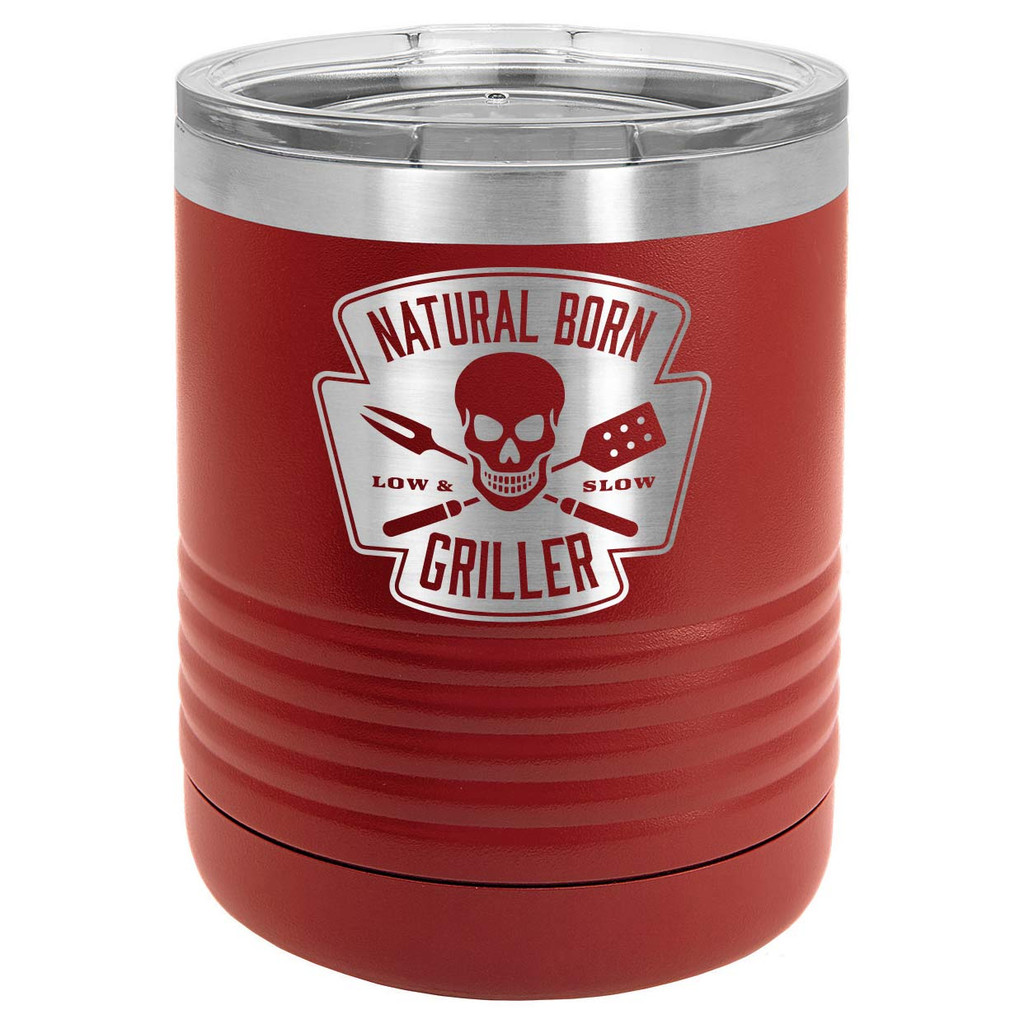 NATURAL BORN GRILLER 10 oz Lowball Tumbler with Lid