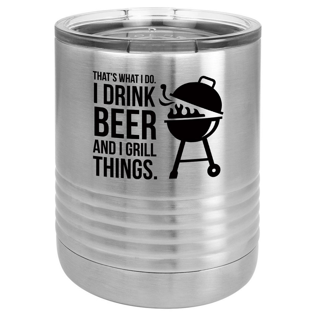 DRINK BEER GRILL THINGS 10 oz Lowball Tumbler with Lid