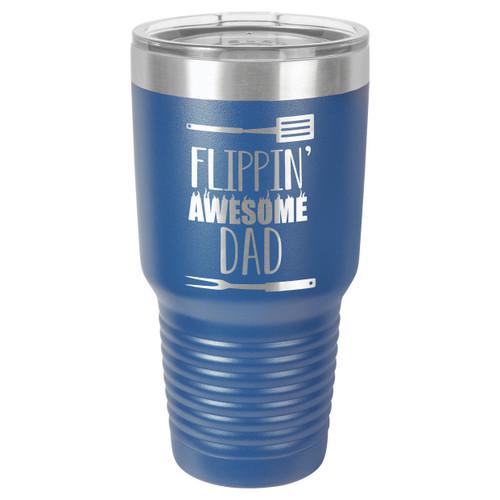 FLIPPIN DAD 30 oz Drink Tumbler With Straw
