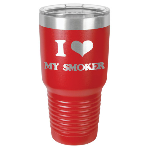 I LOVE MY SMOKER 30 oz Drink Tumbler With Straw