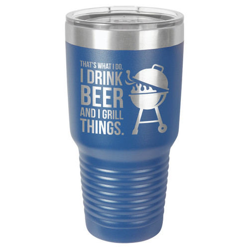 DRINK BEER GRILL THINGS 30 oz Drink Tumbler With Straw
