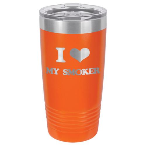I LOVE MY SMOKER 20 oz Drink Tumbler With Straw