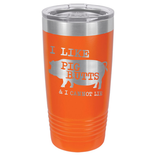 I LIKE PIG BUTTS 20 oz Drink Tumbler With Straw