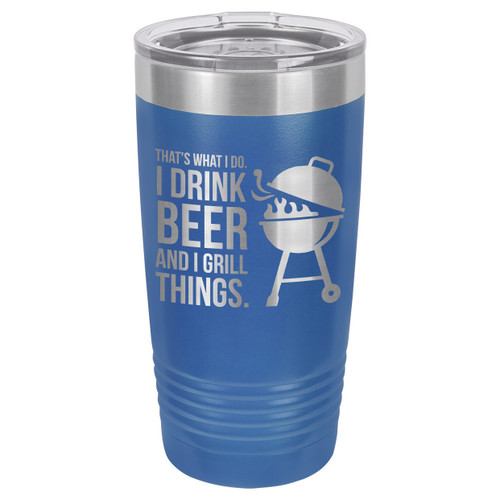DRINK BEER GRILL THINGS 20 oz Drink Tumbler With Straw