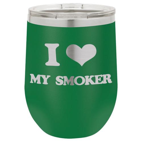 I Love My Smoker 12 Oz Stemless Wine Glass with Lid
