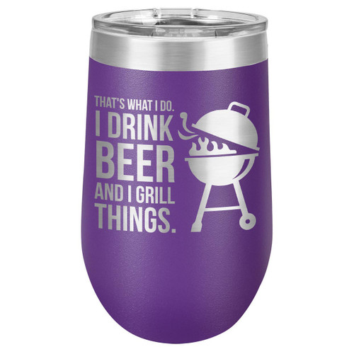 DRINK BEER GRILL THINGS 16 oz Stemless Wine Glass with Lid