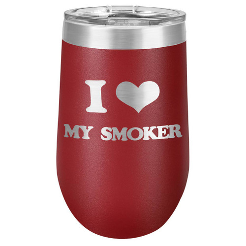I LOVE MY SMOKER 16 oz Stemless Wine Glass with Lid