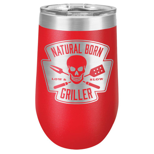 NATURAL BORN GRILLER 16 oz Stemless Wine Glass with Lid