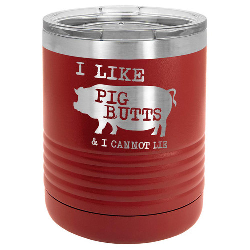 I LIKE PIG BUTTS 10 oz Lowball Tumbler with Lid