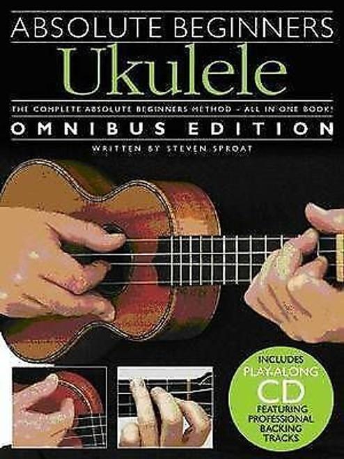Absolute Beginners Ukulele Omnibus CD Edition