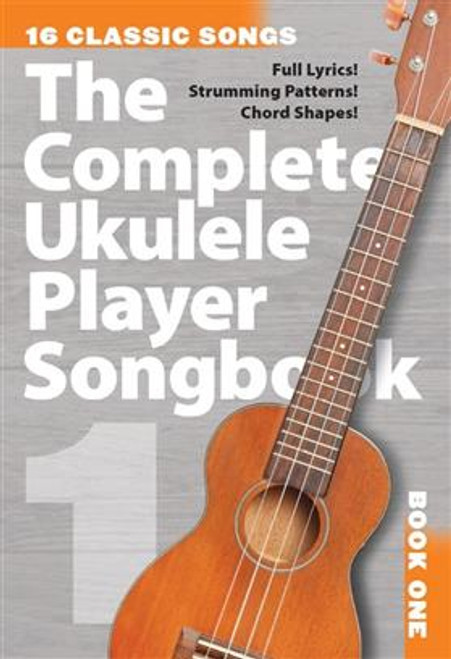 THE COMPLETE UKULELE PLAYER SONGBOOK 1