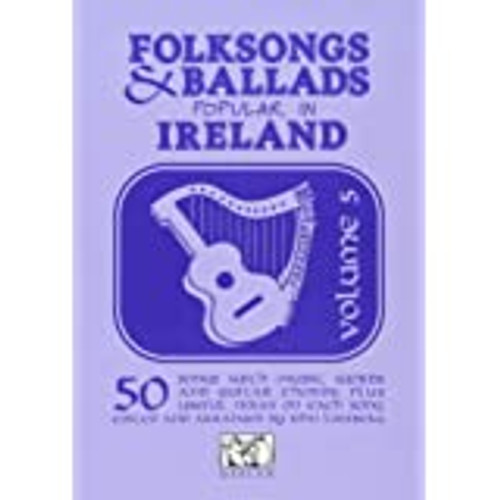 Folk Songs and Ballads Popular in Ireland Vol. 5