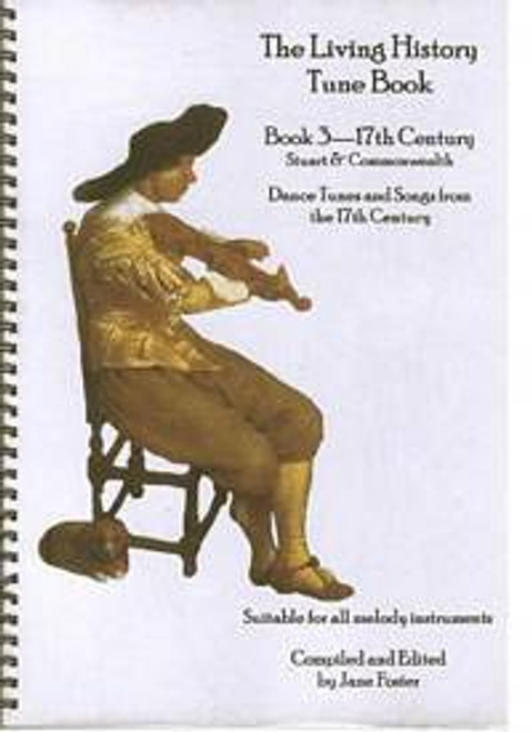 Living History Tune Book 3,  17th Century