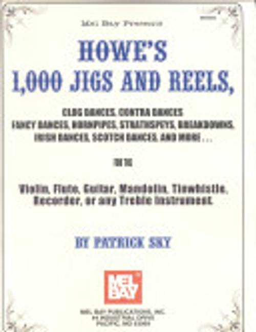 Howe's 1,000 Jigs and Reels - Clog Dances, Contra Dances